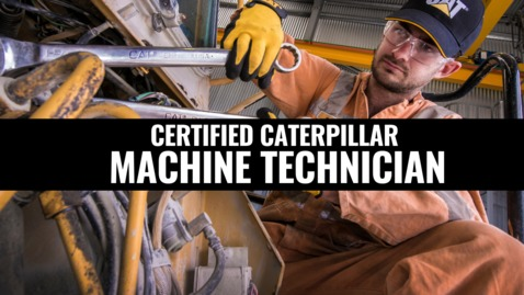 Thumbnail for entry Caterpillar Certified Machine Technician
