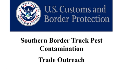 Thumbnail for entry CTPAT Pest Contaminants - Truck Shipments