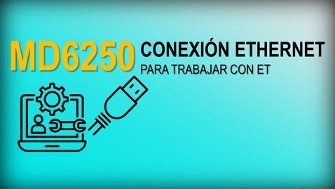 Thumbnail for entry MD6250 Configuración ET para trabajar con conexión Ethernet