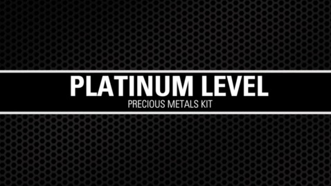 Thumbnail for entry Platinum Level Precious Metals Kit