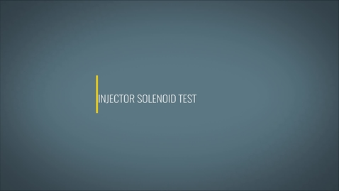 Thumbnail for entry Performing an Injector Solenoid Test