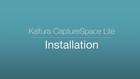 Thumbnail for entry CaptureSpace Lite - Installation