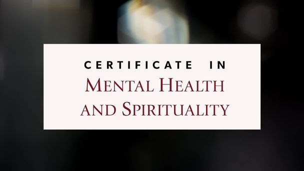 Certificate In Mental Health And Spirituality University