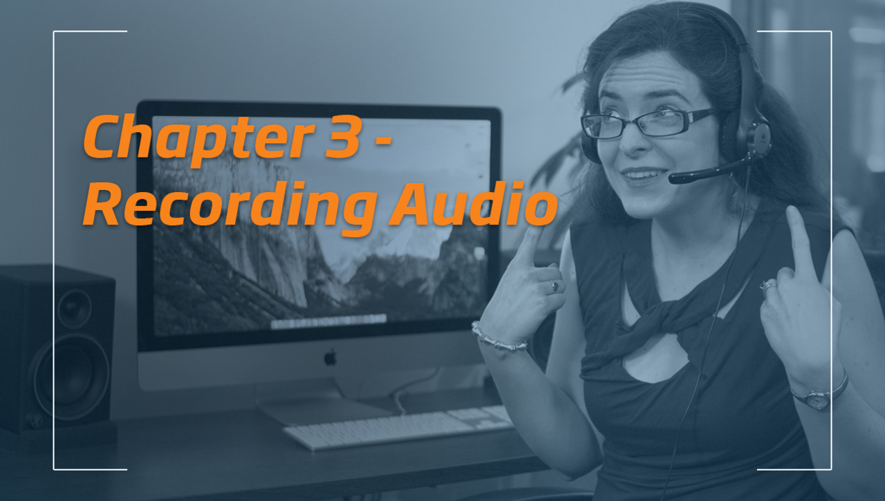 Tips & Tricks for Better Videos - Chapter 3 - Recording Audio