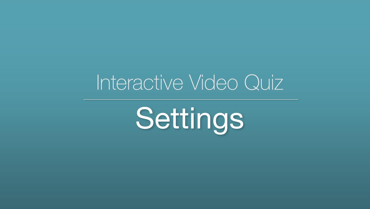Interactive Video Quiz - Settings