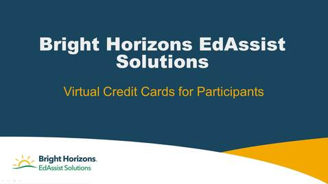 Thumbnail for entry Bright Horizons EdAssist Solutions: Virtual Credit Cards program demonstration