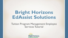 Thumbnail for entry Bright Horizons Tuition Program Management: Employee Services tutorial (Updated as of 9/10/2018)