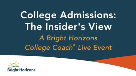 Thumbnail for entry College Admissions- The Insider's View