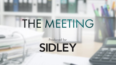 Thumbnail for entry The Meeting-Sidley Austin