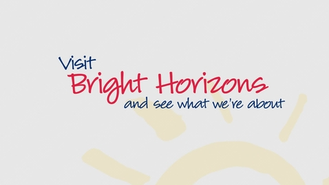 Thumbnail for entry Why Visit Bright Horizons