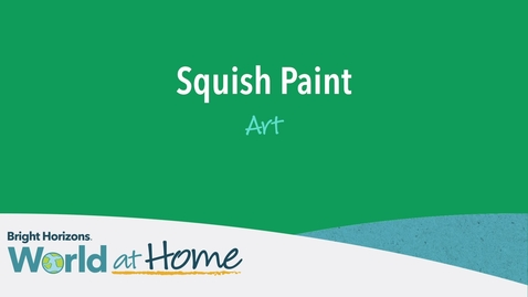 Thumbnail for entry World at Home: Squish Paint