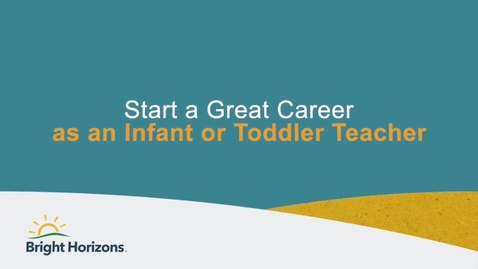 Thumbnail for entry Start a Great Career as an Infant or Toddler Teacher at Bright Horizons