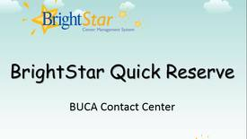 Thumbnail for entry BrightStar Quick Reserve - Contact Center