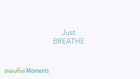 Thumbnail for entry Mindful Breathing_FINAL