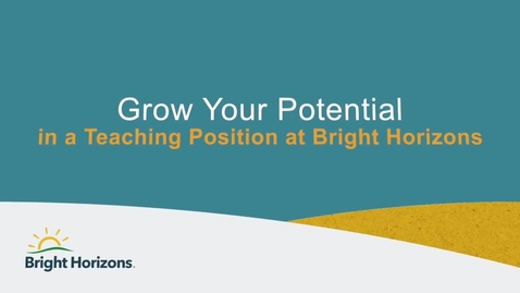 Thumbnail for entry Grow Your Potential in a Teaching Position at Bright Horizons
