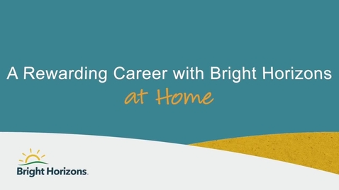 Thumbnail for entry A Rewarding Career with Bright Horizons at Home