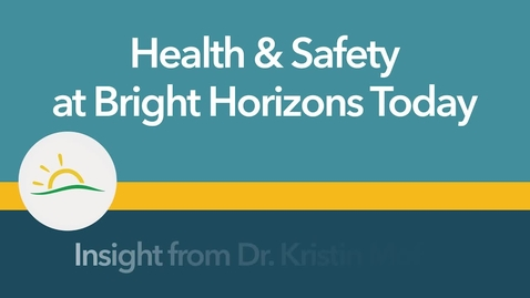 Thumbnail for entry Health & Safety at Bright Horizons Today