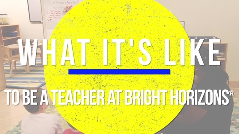 Thumbnail for entry What it's like to be a teacher at Bright Horizons