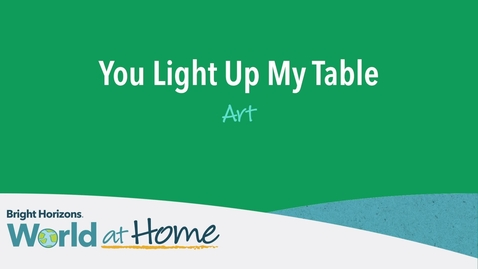 Thumbnail for entry You Light Up My Table