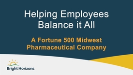 Thumbnail for entry Helping Employees Balance it All: A Fortune 500 Midwest Pharmaceutical Company