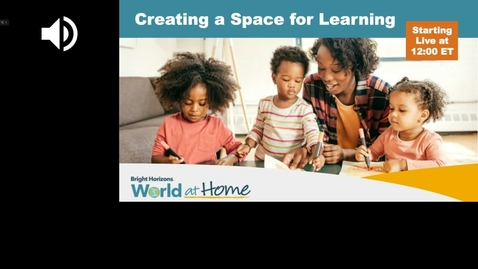 Thumbnail for entry Your World at Home: Creating a Space for Learning