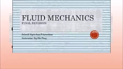 Thumbnail for entry Week 17: Fluid Mechanics Revision Video