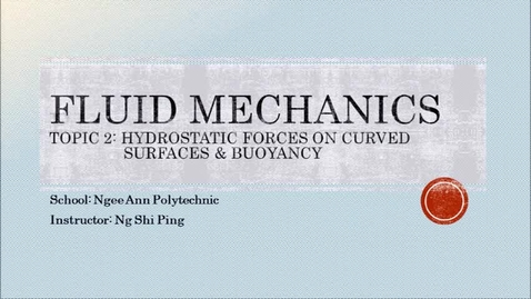 Thumbnail for entry Week 4: Hydrostatic Forces on Curved Surfaces & Buoyancy
