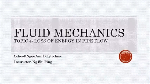 Thumbnail for entry Week 7: Loss of Energy in Pipe Flow