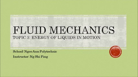 Thumbnail for entry Week 6: Tutorial - Energy of Liquids in Motion