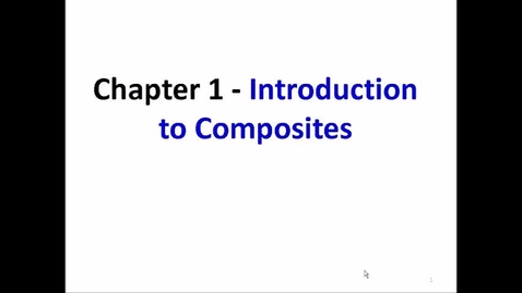Thumbnail for entry Chapter1 Introduction to composite materials