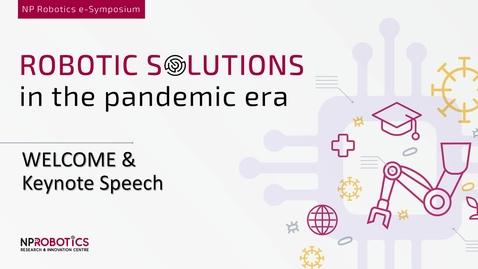 Thumbnail for entry NP Robotics e-Symposium Welcome & Keynote