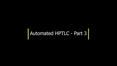 Thumbnail for entry HPTLC- Part 3 - Sample application (cont'd)