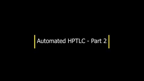Thumbnail for entry HPTLC - Part 2 - Sample application (cont'd)