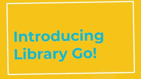 Thumbnail for entry Library Go!