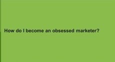 The Best B2B Marketers Are Customer-Obsessed: Be One Too!