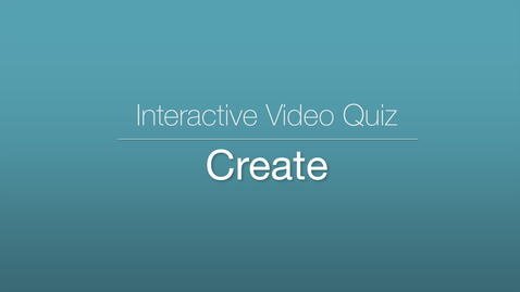 Thumbnail for entry Interactive Video Quiz - Create