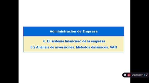 Miniatura para la entrada Tema 6 El sistema financiero de la empresa. 6.2 Análisis de inversiones. Métodos dinámico. VAN  (II)