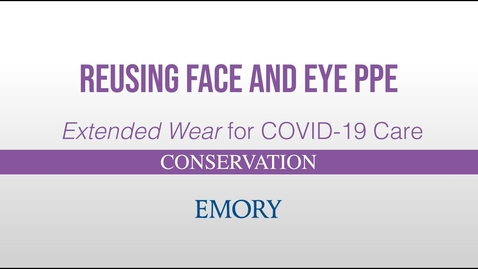 Thumbnail for entry Reusing Face and Eye PPE - Extended Wear for COVID-19 Care