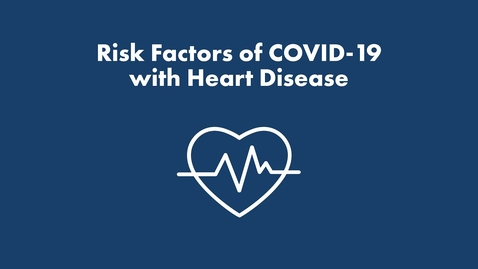 Thumbnail for entry Risk Factors of COVID 19 with Heart Disease