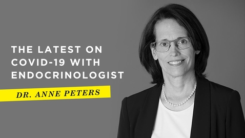 Thumbnail for entry The Latest on COVID-19 with Endocrinologist Dr. Anne Peters