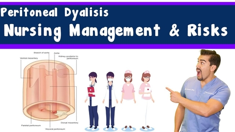 Thumbnail for entry Peritoneal Dialysis: Nursing management & Risks