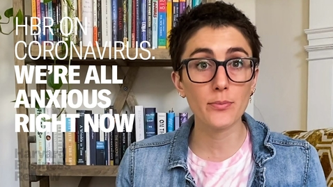 Thumbnail for entry We're All Anxious Right Now: Here's How to Cope
