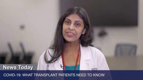 Thumbnail for entry COVID-19: What Transplant Patients Need to Know