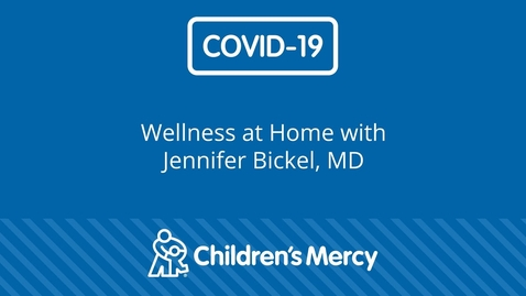Thumbnail for entry Coronavirus: Wellness at Home during the COVID-19 Pandemic