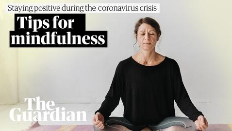 Thumbnail for entry Tips for mindfulness during coronavirus isolation