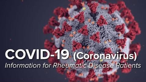 Thumbnail for entry COVID-19 (Coronavirus) Information for Rheumatic Disease Patients   Johns Hopkins Rheumatology