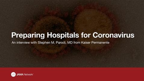 Thumbnail for entry Coronavirus (COVID-19) Mitigation: Preparing Hospitals and Health Systems