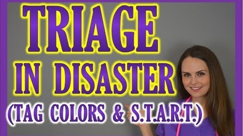 Thumbnail for entry Disaster Triage Nursing (Color Tag System & START Method) for Mass Casualty