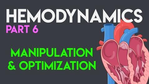 Thumbnail for entry Manipulation & Optimization | Hemodynamic Principles
