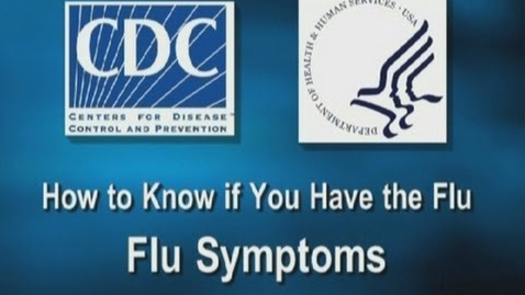 Thumbnail for entry How to Know if You Have the Flu: Flu Symptoms